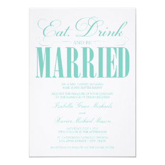 5 x 7 Eat, Drink & Be Married | Wedding Invitation