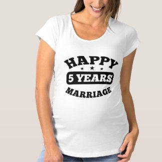5 Year Happy Marriage Maternity T-Shirt