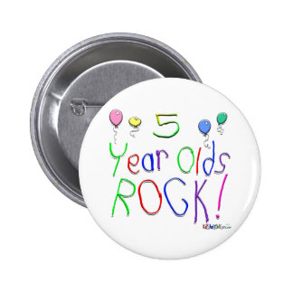 5 Year Olds Rock ! Pinback Button