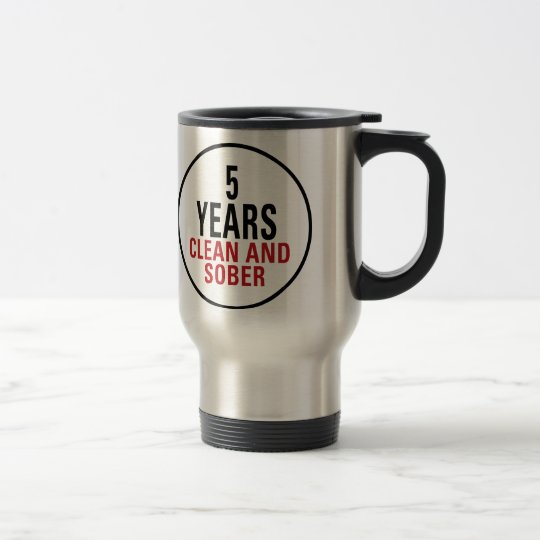 5 Years Clean and Sober Travel Mug