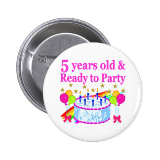 5 YEARS OLD AND READY TO PARTY BIRTHDAY GIRL PINBACK BUTTON