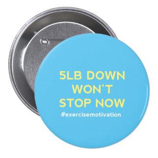 5lb abajo ahora no parará la insignia del botón de pin redondo de 3 pulgadas