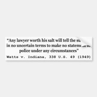 5th Amendment Watts v Indiana 338 US 49 1949 Bumper Stickers