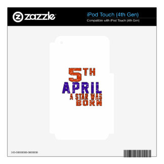 5th April a star was born iPod Touch 4G Skins