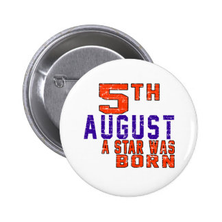 5th August a star was born Pinback Button