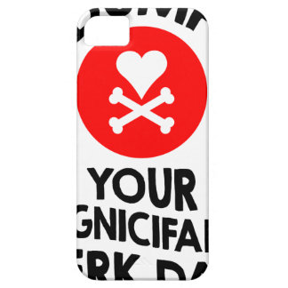 5th February - Dump Your Significant Jerk Day iPhone SE/5/5s Case