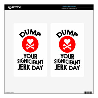 5th February - Dump Your Significant Jerk Day Kindle Fire Skins