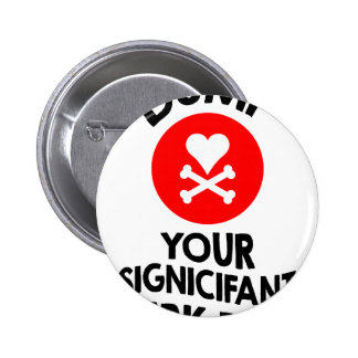 5th February - Dump Your Significant Jerk Day Pinback Button