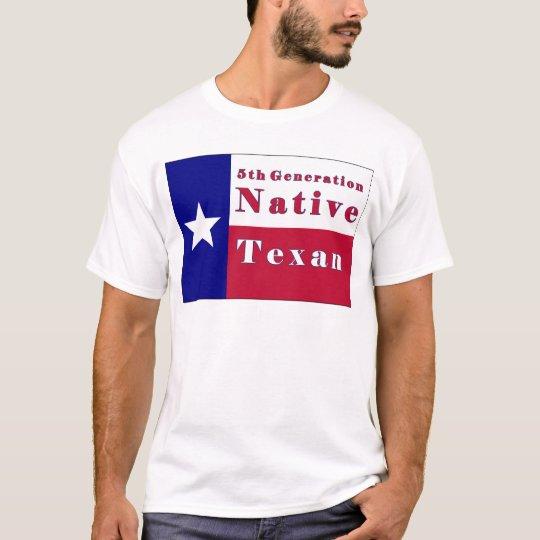 5th Generation Native Texan Flag T-Shirt