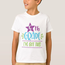 5th Grade - I've Got This T-Shirt