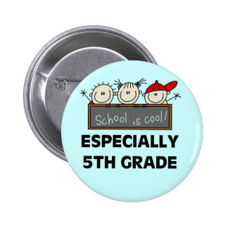 5th Grade School is Cool Tshirts and Gifts Pinback Button