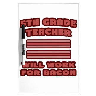 5th Grade Teacher .. Will Work For Bacon Dry Erase Whiteboards