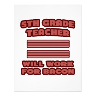 5th Grade Teacher .. Will Work For Bacon Letterhead