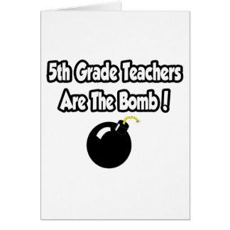 5th Grade Teachers Are The Bomb! Card
