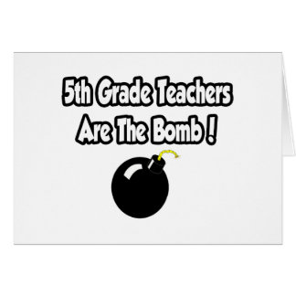 5th Grade Teachers Are The Bomb! Greeting Card