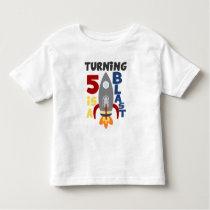 5th Rocket Birthday Shirt, Turning 5 Is A Blast Toddler T-shirt