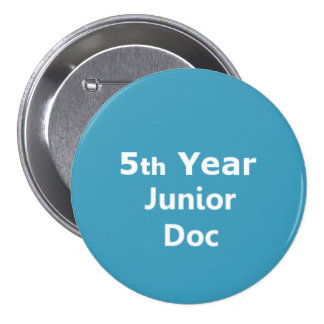 5th Year Junior Doctor badge Pinback Button