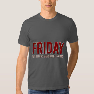 [600] Friday [My Second Favorite F-word]… Tee Shirt