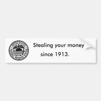 600px-US-FederalReserveSystem-Seal_svg, Stealin... Car Bumper Sticker