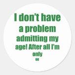 60 Admit my age Round Stickers