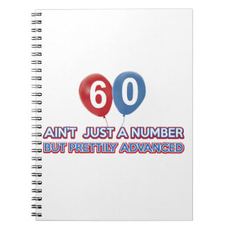 60 aint just a number spiral note books