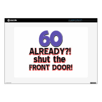 60 Already Shut The Front Door Skin For Laptop