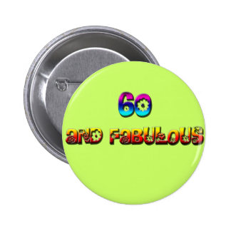 60 and fab rainbow pinback buttons