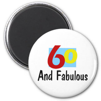 60 and Fabulous 2 Inch Round Magnet