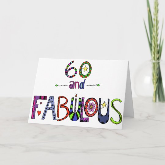 60 And Fabulous 60th Birthday Card Zazzle