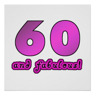 60 And Fabulous Birthday Poster