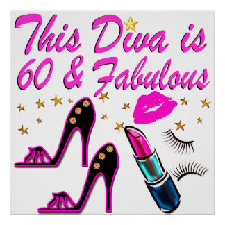 60 AND FABULOUS DIVA POSTER
