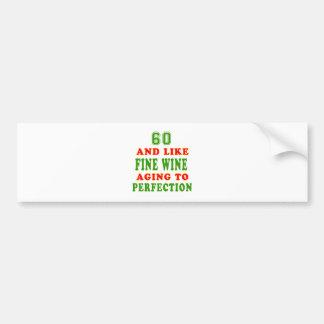 60 and like fine wine birthday designs bumper sticker