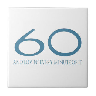 60 and Lovin' Every Minute of It Tile