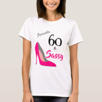 60 and Sassy 60th Birthday T-Shirt