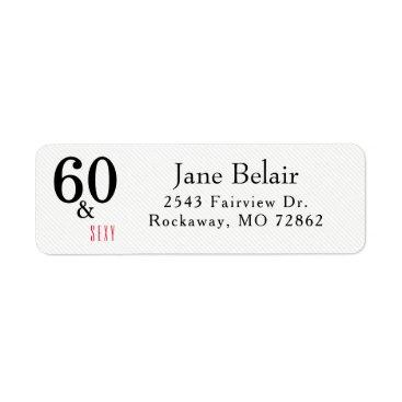 partridgelanestudio 60 and Sexy Birthday Return Address Label