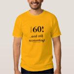 60!... and still accounting! shirt