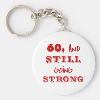 60 And Still Going Strong Keychain