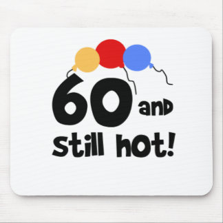 60 and Still Hot Mouse Pad