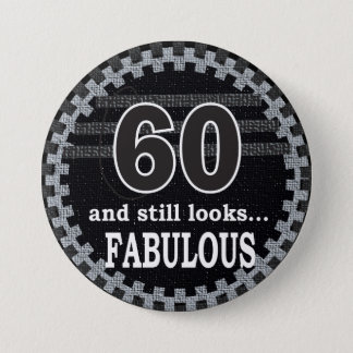 60 and Still Looks Fabulous | 60th Birthday Button