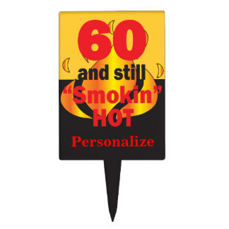 60 and Still Smokin Hot | 60th Birthday Cake Topper