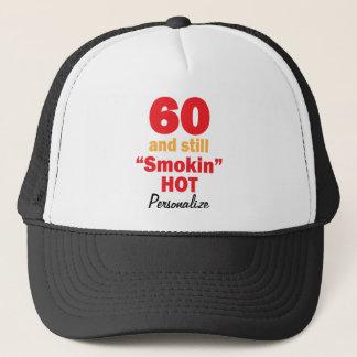60 and Still Smokin Hot | 60th Birthday | DIY Name Trucker Hat