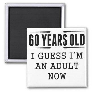 60 años conjeturo que ahora soy un adulto imán cuadrado