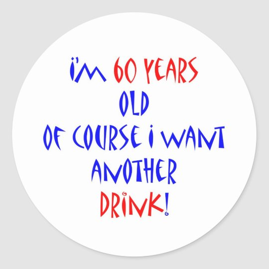 60 another drink classic round sticker