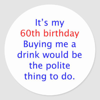 60 buy me a drink classic round sticker