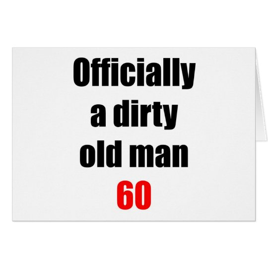 60  Dirty Old Man Card