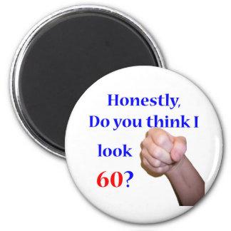 60 Do I Look 60? Refrigerator Magnet