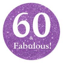 60 & Fabulous! Purple Glitter Sixtieth Birthday Classic Round Sticker