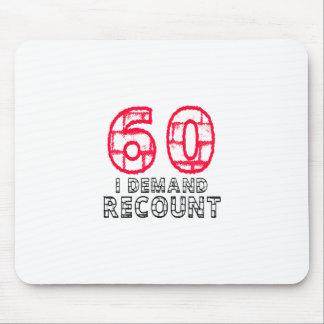 60 I Demand Recount Birthday Designs Mousepad