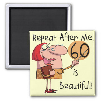 60 is Beautiful Tshirts and gifts 2 Inch Square Magnet