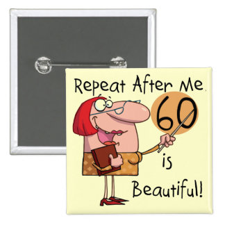 60 is Beautiful Tshirts and gifts 2 Inch Square Button